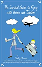The Survival Guide to Flying with Babies and Toddlers