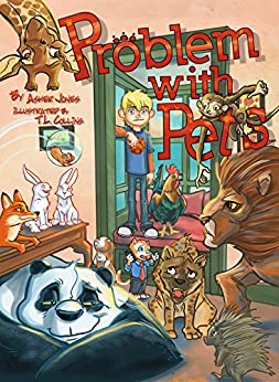 PROBLEM WITH PETS (Rhyming Bedtime Story teaching Be Grateful/ More isn't Always better!) by [Asher Jones, T.L. Collins]