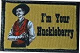 Tombstone Doc Holiday 'I'm Your Huckleberry' Morale Patch. Perfect for your Tactical Military Army Gear, Backpack, Operator Baseball Cap, Plate Carrier or Vest. 2x3' Hook Patch. Made in the USA