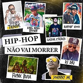 Hip-Hop Não Vai Morrer