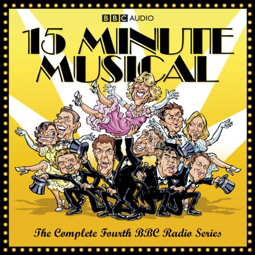 15 Minute Musical, Series 4                   By:                                                                                                                                 David Quantick,                                                                                        Richie Webb,                                                                                        Dave Cohen                               Narrated by:                                                                                                                                 uncredited                      Length: 1 hr and 24 mins     Not rated yet     Overall 0.0