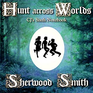 Hunt Across Worlds     CJ's Sixth Notebook              By:                                                                                                                                 Sherwood Smith                               Narrated by:                                                                                                                                 Emma Galvin                      Length: 5 hrs and 14 mins     1 rating     Overall 4.0