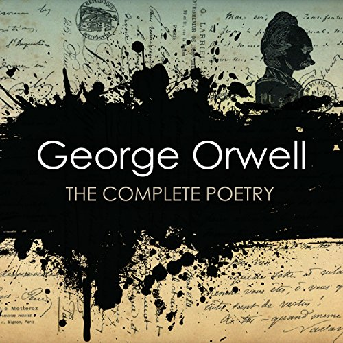 George Orwell: The Complete Poetry audiobook cover art