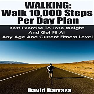 Walking: Walk 10,000 Steps per Day Plan: Best Exercise to Lose Weight and Get Fit at Any Age and Current Fitness Level audiobook cover art