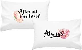Oh, Susannah After All This Time? Always. King Size Pillowcase Set – 2 20 by 40 Inch Pillowcases His and Her Pillowcases Wedding Missing You Gift Girlfriend Gifts