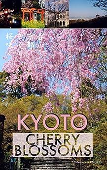 [Eriko Adachi]のKYOTO Cherry Blossoms: Photo Book (English Edition)
