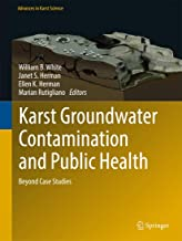 Karst Groundwater Contamination and Public Health: Beyond Case Studies (Advances in Karst Science)