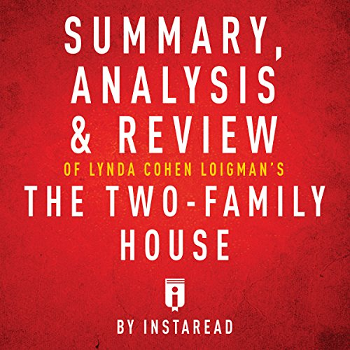 Couverture de Summary, Analysis & Review of Lynda Cohen Loigman's The Two-Family House by Instaread
