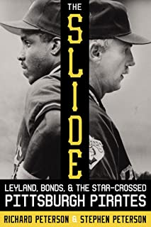 The Slide: Leyland, Bonds, and the Star-Crossed Pittsburgh Pirates (The Library of Pittsburgh Sports History)
