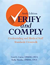 Verify and Comply, Sixth Edition: Credentialing and Medical Staff Standards Crosswalk