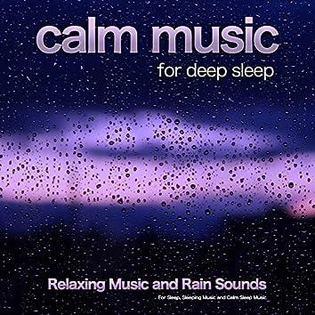 Calm Music For Deep Sleep: Relaxing Music and Rain Sounds For Sleep, Sleeping Music and Calm Sleep Music