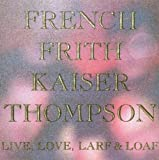 Live, Love, Larf & Loaf [John French/Fred Frith/Henry Kaiser/Richard Thompson]