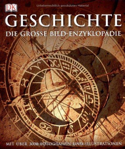 Geschichte: Die große Bild-Enzyklopädie mit über 3000 Fotografien und Illustrationen - Partnerlink