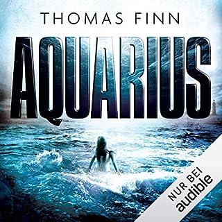 Aquarius                   Autor:                                                                                                                                 Thomas Finn                               Sprecher:                                                                                                                                 Oliver Rohrbeck                      Spieldauer: 13 Std. und 47 Min.     337 Bewertungen     Gesamt 4,3
