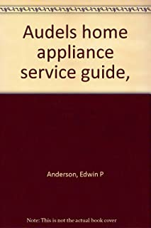 Audels home appliance service guide,