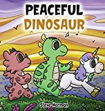 Peaceful Dinosaur: A Story about Peace and Mindfulness. (Dinosaur and Friends)