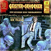 100 Stufen zur Verdammnis (Geister-Schocker 28) Hörbuch