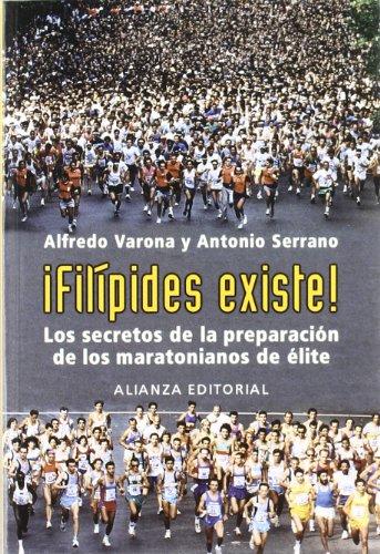 ¡Filípides existe!: Los secretos de la preparación de los maratonianos de élite (Libros Singulares (Ls))