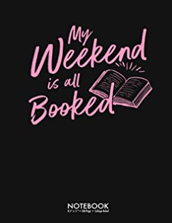 My Weekend Is All Booked pink Journal Notebook: Literary Book Reading Christmas Gift 100 Page College Ruled Diary Lined Jo...