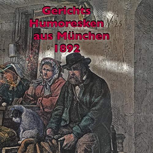Gerichtshumoresken aus München 1892 cover art