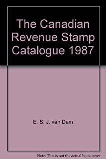 The Canadian Revenue Stamp Catalogue 1987