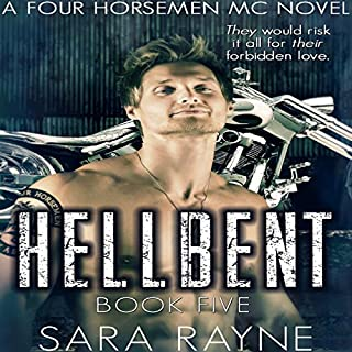 Hellbent     Four Horsemen MC, Book 5              By:                                                                                                                                 Sara Rayne                               Narrated by:                                                                                                                                 Wen Ross                      Length: 9 hrs and 34 mins     83 ratings     Overall 4.5