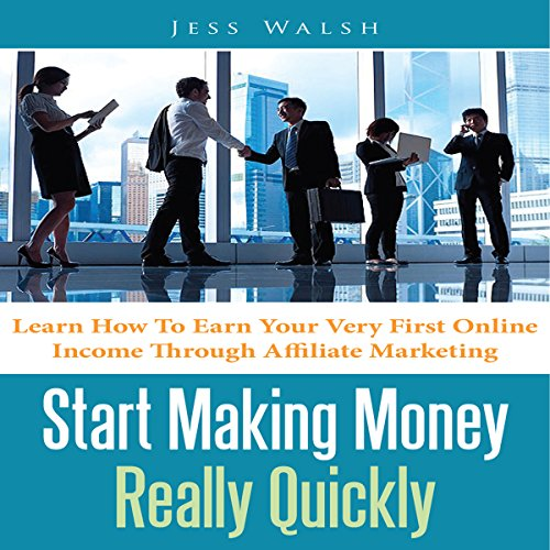 Start Making Money Really Quickly audiobook cover art