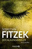 Der Augensammler: Psychothriller - Sebastian Fitzek