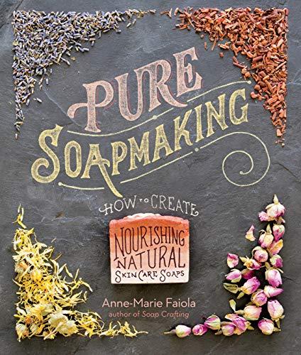Faiola, A: Pure Soapmaking
