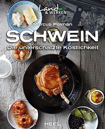 Schwein: Die unterschätzte Köstlichkeit (Land & Werken)