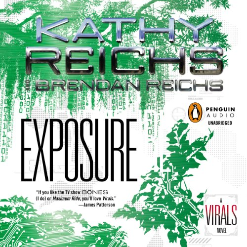 Exposure     A Virals Novel              By:                                                                                                                                 Kathy Reichs,                                                                                        Brendan Reichs                               Narrated by:                                                                                                                                 Cristin Milioti                      Length: 10 hrs and 43 mins     275 ratings     Overall 4.6