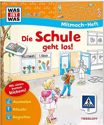 WAS IST WAS Junior Mitmach-Heft Die Schule geht los! (WAS IST WAS Junior Mitmach-Hefte)