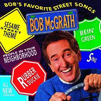 Bob's Favorite Street Songs
