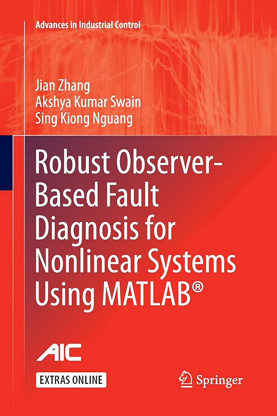 Robust Observer-Based Fault Diagnosis for Nonlinear Systems Using MATLAB? (Advances in Industrial Control)