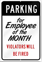 Parking For Employee Of The Month Violators Custom Sign 12
