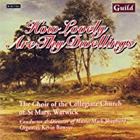 How Lovely Are Thy Dwellings by MARK CHOIR OF THE COLLEGIATE CHURCH OF ST. MARY / SHEPHERD (1998-11-01)