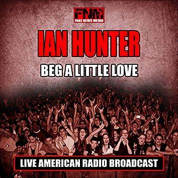 Beg A Little Love (Live)