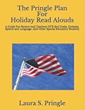 The Pringle Plan For Holiday Read Alouds: A Guide For Parents And Teachers Of K-3rd Grade, Dyslexia, Speech and Language, And Other Special Education Students