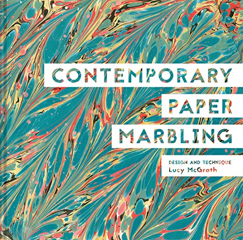 Contemporary Paper Marbling: Design and Technique
