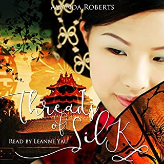 Threads of Silk                   By:                                                                                                                                 Amanda Roberts                               Narrated by:                                                                                                                                 Leanne Yau                      Length: 10 hrs and 51 mins     12 ratings     Overall 4.3