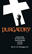 Purgatory Explained (with Supplemental Reading: What Will Hell Be Like?) [Illustrated]