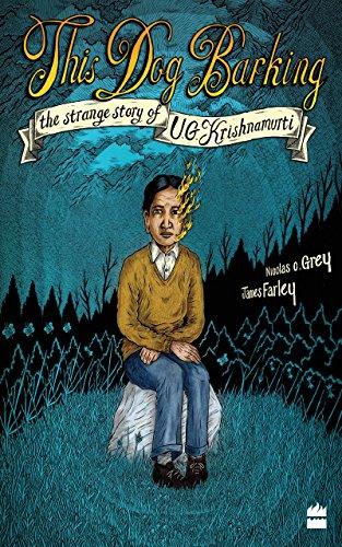 This Dog Barking: The Strange Story of U.G. Krishnamurti (English Edition)