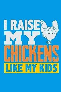 I Raise My Chickens Like My Kids
