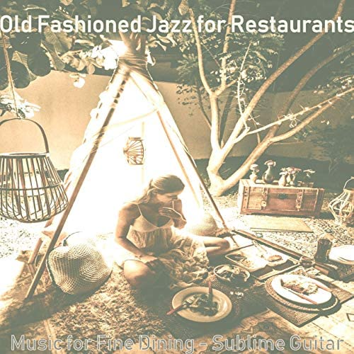 Old Fashioned Jazz for Restaurants