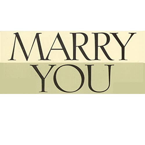 Marry You [Explicit] By I Think I Wanna Marry You On