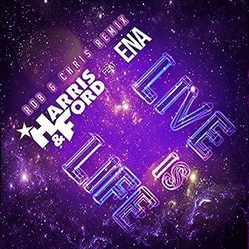 Live Is Life (Rob & Chris Remix)