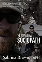 He Married a Sociopath: A Navy SEAL Team VI Sniper's Greatest Threat Lived in His Own Home