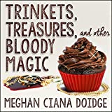 Trinkets, Treasures, and Other Bloody Magic: Dowser Series #2