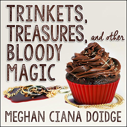 Couverture de Trinkets, Treasures, and Other Bloody Magic
