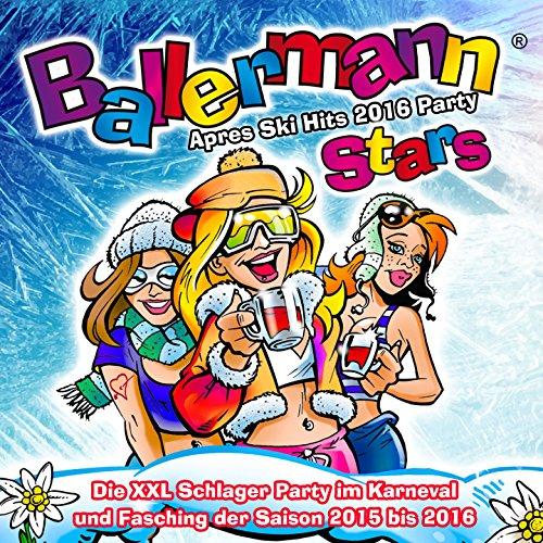 Ballermann Stars - Après Ski Hits 2016 Party (Die XXL Schlager Party im Karneval und Fasching der Saison 2015 bis 2016) [Explicit]